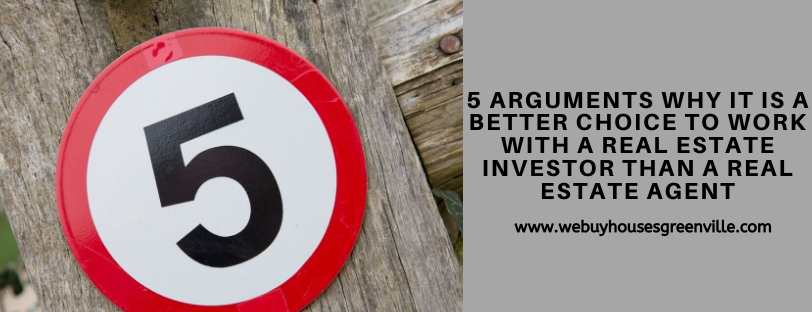 5 arguments Why It Is A better choice To Work With a Real Estate Investor Than a Real Estate Agent
